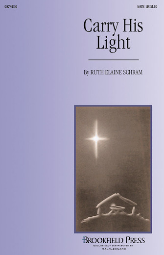 Carry His Light : 2-Part : Ruth Elaine Schram : Ruth Elaine Schram : Sheet Music : 08743110 : 073999398908