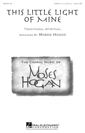This Little Light of Mine : SATB divisi : Moses Hogan : Sheet Music : 08743115 : 073999686074