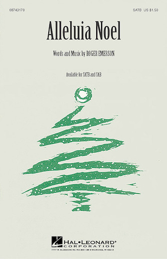 Alleluia Noel : SATB : Roger Emerson : Roger Emerson : Sheet Music : 08743170 : 073999431704