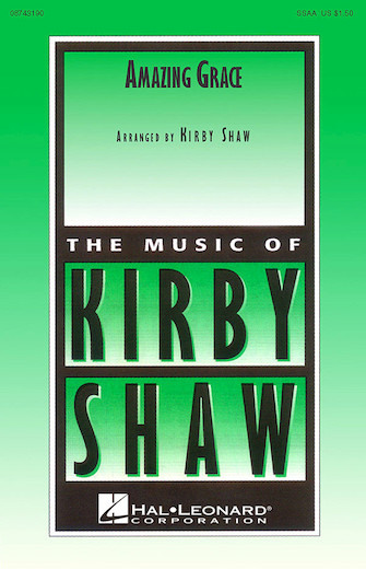 Amazing Grace : SSAA : Kirby Shaw : John Newton : Sheet Music : 08743190 : 073999431902