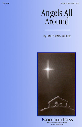 Angels All Around : 2-Part : Cristi Cary Miller : Sheet Music : 08743191 : 073999431919