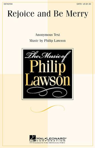 Rejoice and Be Merry : SATB : Philip Lawson : Philip Lawson :  1 CD : 08743194 : 073999276244