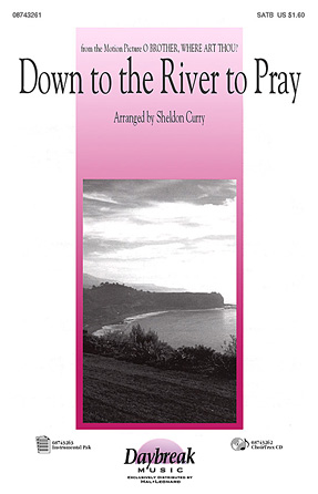 Down to the River to Pray : SATB : Sheldon Curry : Sheet Music : 08743261 : 073999432619