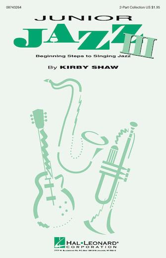 Junior Jazz - Volume 3 : 2-Part : Kirby Shaw : Harmony arrangement : 08743264