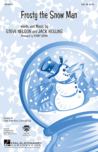 Frosty the Snow Man : SSA : Kirby Shaw : Steve Nelson and Jack Rollins : Sheet Music : 08743274 : 073999231441