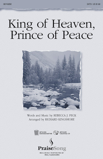 King of Heaven, Prince of Peace : SATB : Richard Kingsmore : Rebecca Peck : Sheet Music : 08743282 : 073999326826