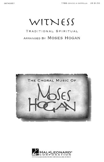 Witness : TTBB : Moses Hogan : Traditional : Sheet Music : 08743357 : 073999433579