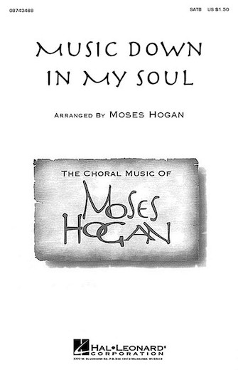 Music Down in My Soul : SATB : Moses Hogan : Sheet Music : 08743468 : 073999434682