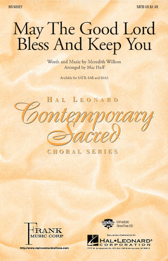 May the Good Lord Bless and Keep You : SATB : Mac Huff : Meredith Willson : Sheet Music : 08743527 : 073999088021
