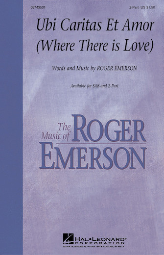 Ubi Caritas Et Amor (Where There Is Love) : 2-Part : Roger Emerson : Roger Emerson : Sheet Music : 08743531 : 073999504040