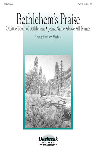 Bethlehem's Praise : SATB : Larry Mayfield : Sheet Music : 08743588 : 073999651218