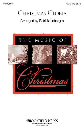 Christmas Gloria : SATB : Patrick Liebergen : Patrick Liebergen : Sheet Music : 08743593 : 073999435931