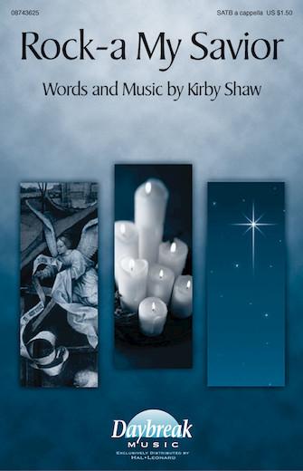 Rock-a My Saviour : SATB : Kirby Shaw : Kirby Shaw : Sheet Music : 08743625 : 073999436259