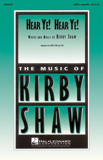 Hear Ye! Hear Ye! : SATB : Kirby Shaw : Sheet Music : 08743747 : 073999437478