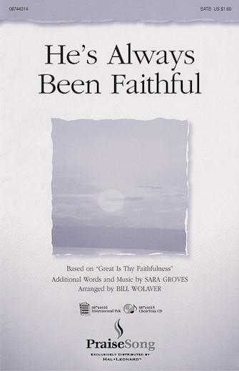 He's Always Been Faithful : SATB : Bill Wolaver : Sheet Music : 08744014 : 073999368833