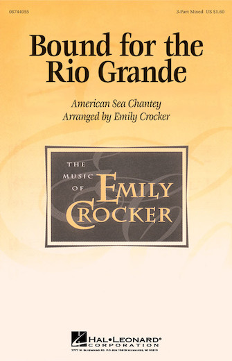 Bound for the Rio Grande : 3-Part : Emily Crocker : Sheet Music : 08744055 : 073999087383