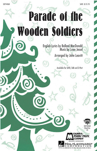 Parade of the Wooden Soldiers : SATB : John Leavitt : The Nutcracker : Sheet Music : 08744060 : 073999826395