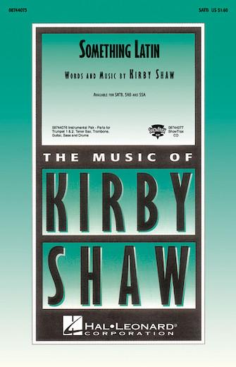 Something Latin : SATB : Kirby Shaw : Sheet Music : 08744073 : 073999440737