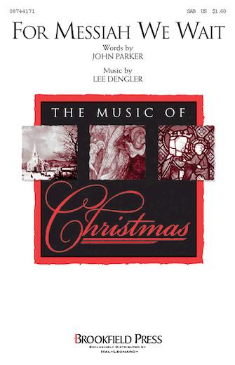 For Messiah We Wait : SAB : Lee Dengler : Lee Dengler : Sheet Music : 08744171 : 073999662115