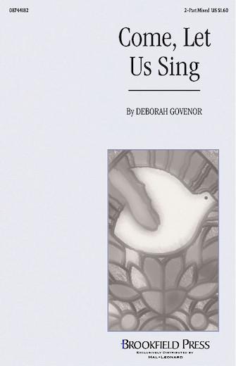 Come Let Us Sing : 2-Part : Deborah Govenor : Deborah Govenor : Sheet Music : 08744182 : 073999529685