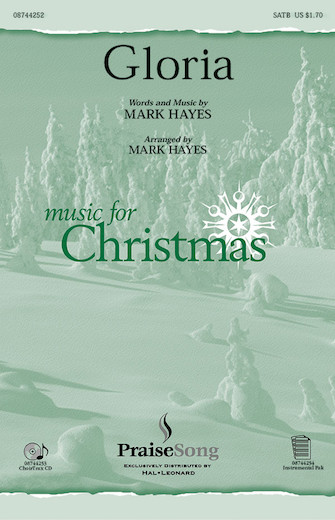 Gloria : SATB : Mark Hayes : Mark Hayes : Sheet Music : 08744252 : 073999717617