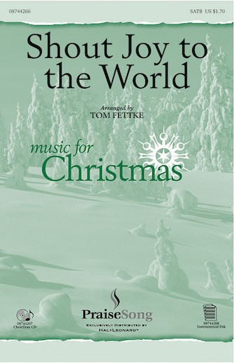 Shout Joy to the World : SATB : Tom Fettke : Sheet Music : 08744266 : 073999442663