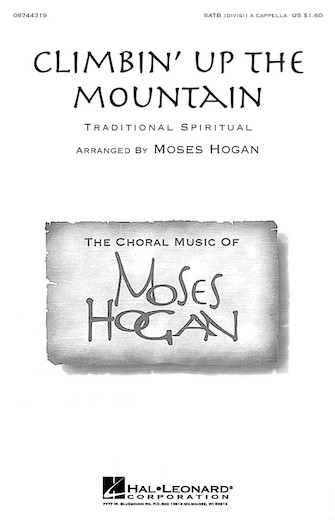 Climbin' Up The Mountain : SATB divisi : Moses Hogan : Sheet Music : 08744319 : 073999674439