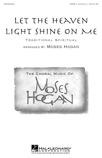 Let the Heaven Light Shine on Me : SATB : Moses Hogan : Sheet Music : 08744320 : 073999175851