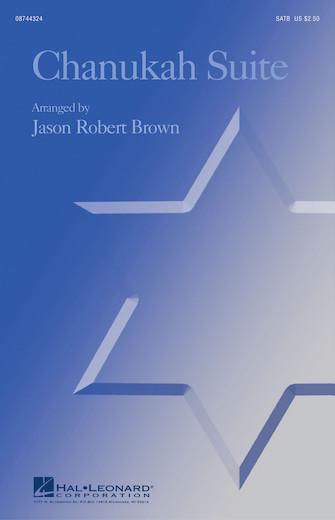 Chanukah Suite : SATB : Jason Robert Brown : Sheet Music : 08744324 : 073999443240