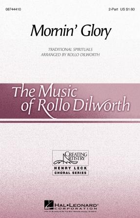 Mornin' Glory : 2-Part : Rollo Dilworth : Sheet Music : 08744410 : 073999609738