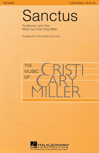 Sanctus : SAB : Cristi Cary Miller : Cristi Cary Miller : Sheet Music : 08744424 : 073999444247