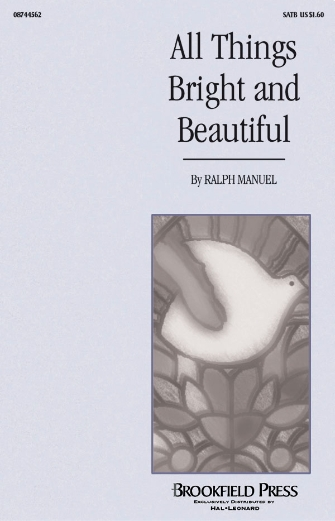 All Things Bright and Beautiful : SATB : Ralph Manuel : Ralph Manuel :  1 CD : 08744562 : 073999243772