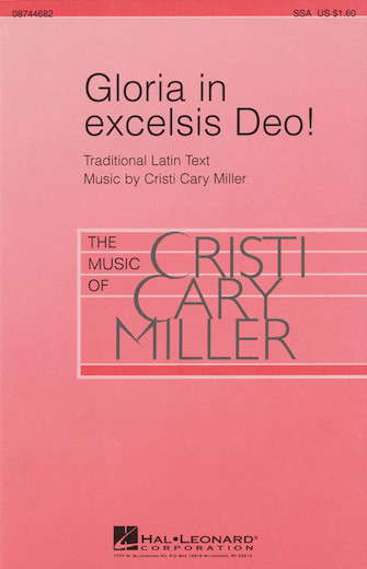 Gloria in Excelsis Deo! : SSA : Cristi Cary Miller : Cristi Cary Miller : Sheet Music : 08744682 : 073999647358