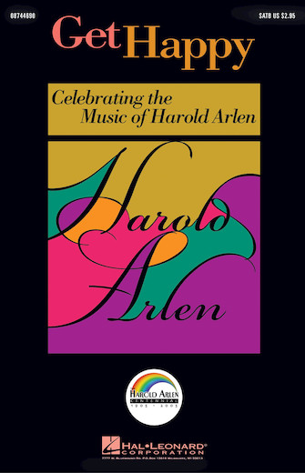 Get Happy: Celebrating the Music of Harold Arlen : SSA : Ed Lojeski : Harold Arlen : Sheet Music : 08744692 : 073999270235