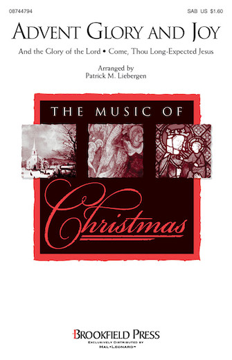 Advent Glory and Joy : SAB : Patrick Liebergen : Sheet Music : 08744794 : 073999672145