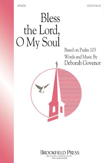 Bless The Lord, O My Soul (SATB) : SATB : Deborah Govenor : Deborah Govenor : Sheet Music : 08744796 : 073999473896