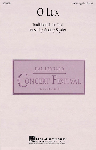 O Lux : SATB divisi : Audry Snyder : Sheet Music : 08744824 : 073999448245