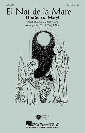 El Noi De La Mare (The Son of Mary) : 2-Part : Cristi Cary Miller : Sheet Music : 08744825 : 073999539936