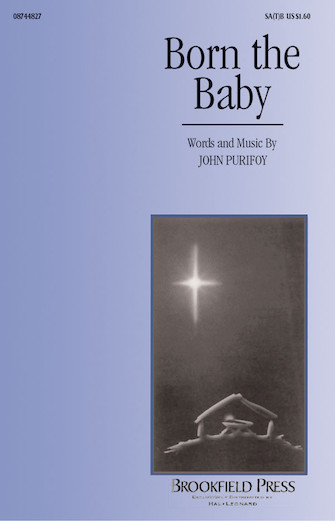 Born the Baby : SATB : John Purifoy : John Purifoy : Sheet Music : 08744827 : 073999879438