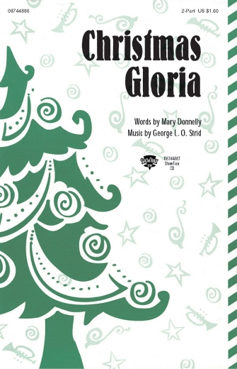 Christmas Gloria : 2-Part : Mary Donnelly/George L.O. Strid : Mary Donnelly/George L.O. Strid : Sheet Music : 08744886 : 073999772265