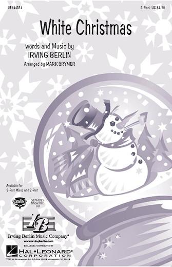 White Christmas : 2-Part : Mark Brymer : Irving Berlin : Sheet Music : 08744924 : 073999985016