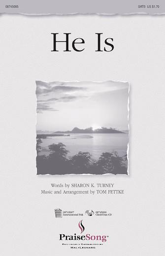 He Is : SATB : Tom Fettke : Sheet Music : 08745005 : 073999451658