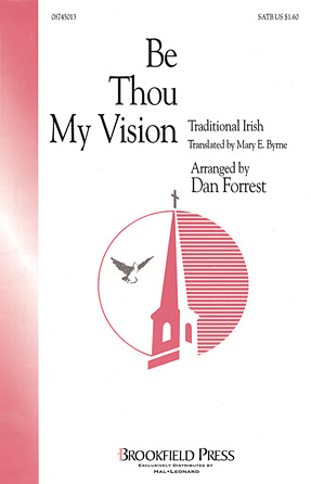 Be Thou My Vision : SATB : Dan Forrest : Traditional Irish Hymn : Sheet Music : 08745013 : 073999894974