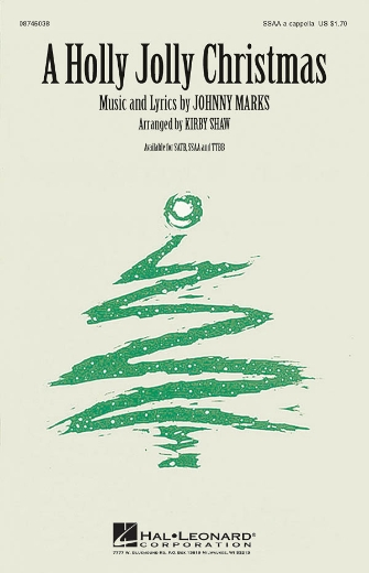 A Holly Jolly Christmas : SSAA : Kirby Shaw : Johnny Marks : Sheet Music : 08745038 : 073999371680