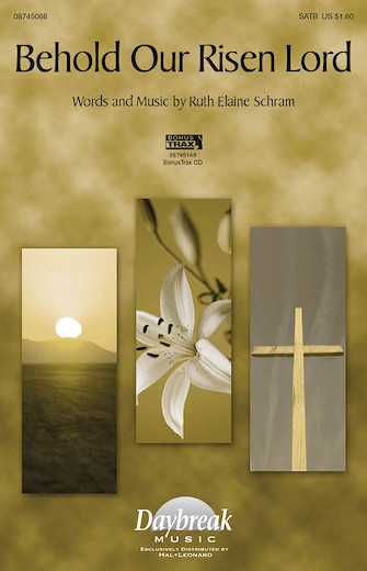 Behold Our Risen Lord : SATB : Ruth Elaine Schram : Ruth Elaine Schram : Sheet Music : 08745066 : 073999846652