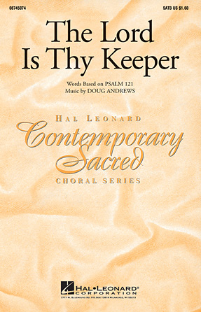 The Lord Is Thy Keeper : SATB : Doug Andrews : Doug Andrews : Sheet Music : 08745074 : 073999257144