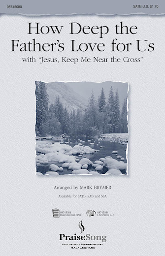 "How Deep the Father's Love For Us (with ""Jesus Keep Me Near the Cross"")"
