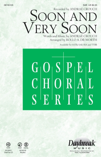 Soon and Very Soon : SAB : Rollo Dilworth : Andrae Crouch : Sheet Music : 08745103 : 073999976144