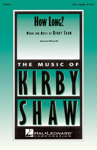 How Long? : SATB : Kirby Shaw : Sheet Music : 08745212 : 884088047832