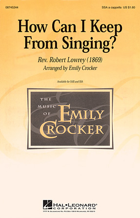 How Can I Keep from Singing? : SAB : Emily Crocker : Sheet Music : 08745216 : 884088047986